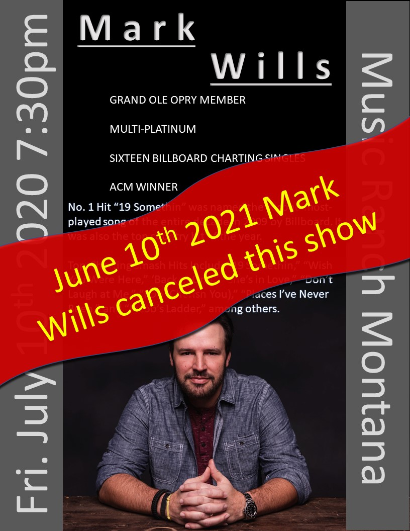 Mark Wills canceled this show June 10th 2021